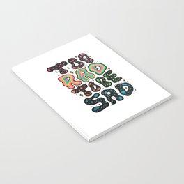 Too Rad To Be Sad Notebook