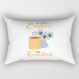 All I Need Is Coffee And Koalas Rectangular Pillow