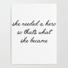 she needed a hero Poster
