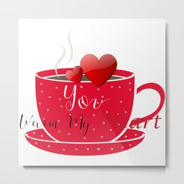 Valentine's You Warm My Heart Metal Print