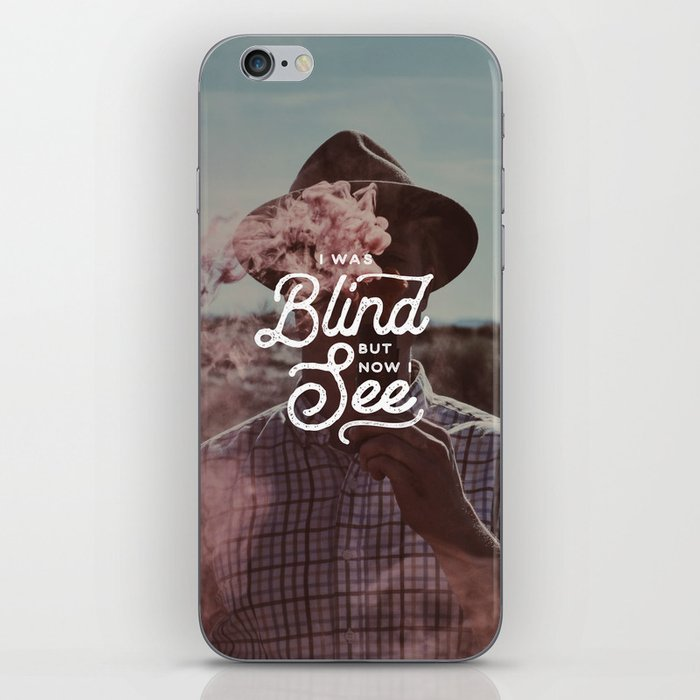 BLIND BUT NOW I SEE iPhone Skin