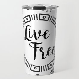 Live Free Pen Sketch Travel Mug