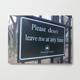 Please Don't Leave Me  Metal Print