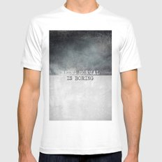 Being normal is boring MEDIUM Mens Fitted Tee White