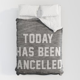 Today has been Cancelled Comforters