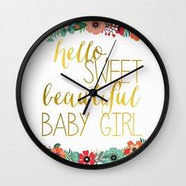 Hello, Sweet Beautiful Baby Girl Floral Nursery Art Wall Clock