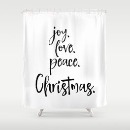 Joy.Love.Peace.Christmas. Typography Shower Curtain