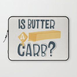 Is Butter A Carb? Laptop Sleeve