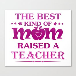 TEACHER'S MOM Canvas Print