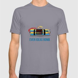 Even ideas bomb T-shirt