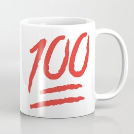 Keep It 100 One Hundred Funny sayings quotes Coffee Mug