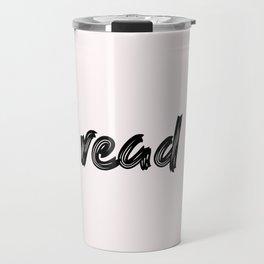 read - handmade caligraphy Travel Mug