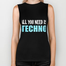 """""""All You Need Is Techno"""" for techno dependents like you! Makes a nice tee to mock your friends too!  Biker Tank"""