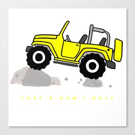 That's how I roll - Yellow Jeep Canvas Print