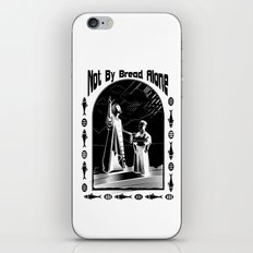 Not by Bread Alone iPhone & iPod Skin