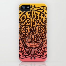 Death is a Lonely Business iPhone Case