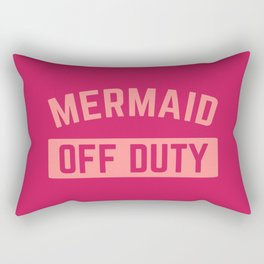 Mermaid Off Duty Funny Quote Rectangular Pillow