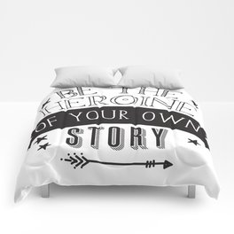 Be the Heroine of your OWN STORY Comforters
