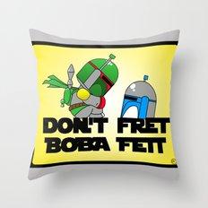 Don't Fret Boba Fett Throw Pillow
