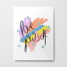 Love Yourself Pastel Print Metal Print