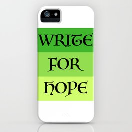 WRITE FOR HOPE iPhone Case