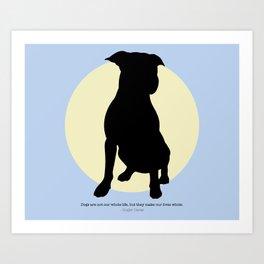 DOGS MAKE OUR LIVES WHOLE - PITBULL Art Print