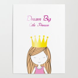Dream Big Little Princess Poster