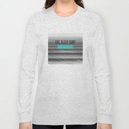 EAT, SLEEP, SURF AND REPEAT! Long Sleeve T-shirt