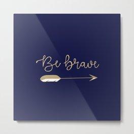 Be Brave Arrow (Blue) Metal Print