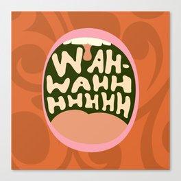 I Don't Need No Wah-wah Canvas Print