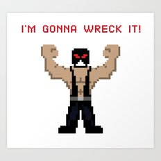 Bane's Gonna Wreck It Art Print