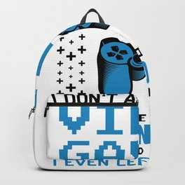 Gamer I Don't Always Play Video Games for Gaming Fan Backpack