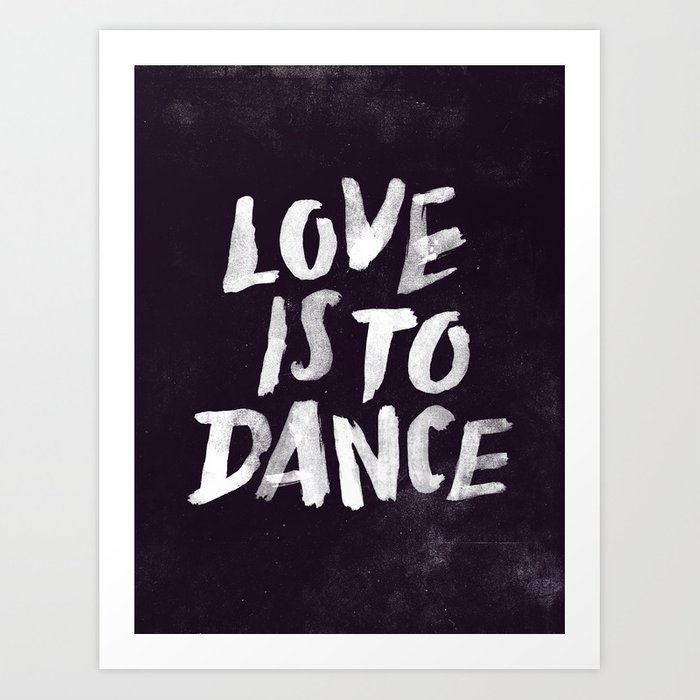 Love is to Dance Art Print