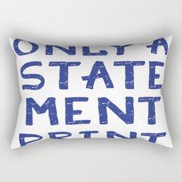 ONLY A STATEMENT Rectangular Pillow
