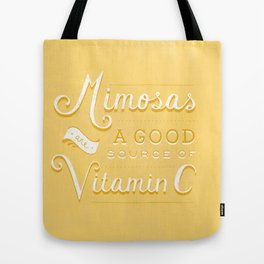 Mimosas = Vitamin C Tote Bag