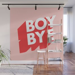 Boy Bye funny poster typography graphic design in red and pink home decor Wall Mural