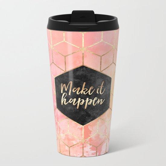 Make It Happen Metal Travel Mug