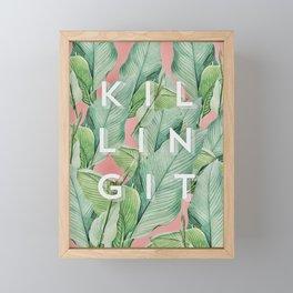 Killing it Framed Mini Art Print