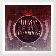 music is my happiness | music theme Art Print