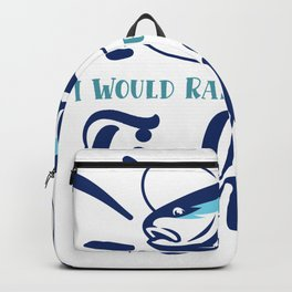 I Would Rather Be Fishing-01 Backpack