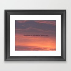 Somethings, are only meant to happen once Framed Art Print
