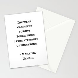 THE WEAK CAN NEVER FORGIVE - MAHATMA GANDHI Stationery Cards