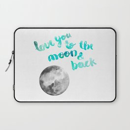 """SEA GREEN """"LOVE YOU TO THE MOON AND BACK"""" QUOTE + MOON Laptop Sleeve"""