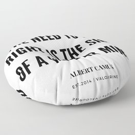 Albert Camus Quote The Need To Be Right Is The Sign Of A Vulgar Mind Floor Pillow