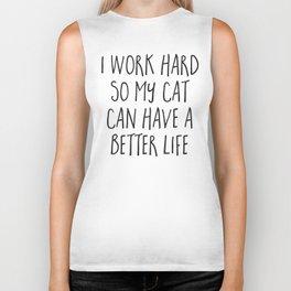 Cat Better Life Funny Quote Biker Tank