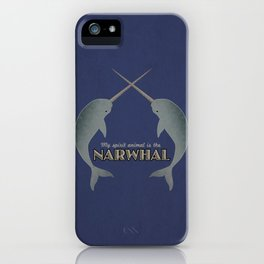 Narwhal is my spirit animal iPhone Case