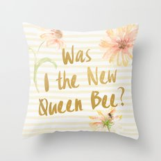 Am I the New Queen Bee? Throw Pillow