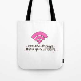 You Are Stronger Than Wifi Tote Bag