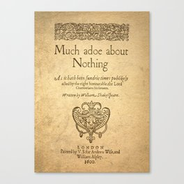 Shakespeare. Much adoe about nothing, 1600 Canvas Print