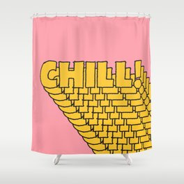 Chill Chill Chill! Shower Curtain